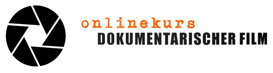Onlinekurs Dokumentarischer Film